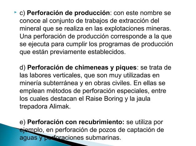 Los componentes principales de un sistema de perforación  son:  a.-PERFORADORA (Drill).-Es la fuente de energía  mecánica....