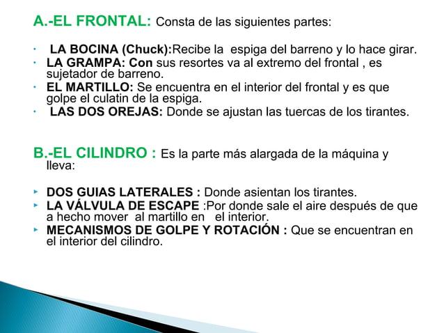 C.-LA CABEZA :Comprende las siguientes partes :   LOS CONDUCTOS DE AIRE Y AGUA .- Con sus conecciones y  cedazos   LA VÁ...