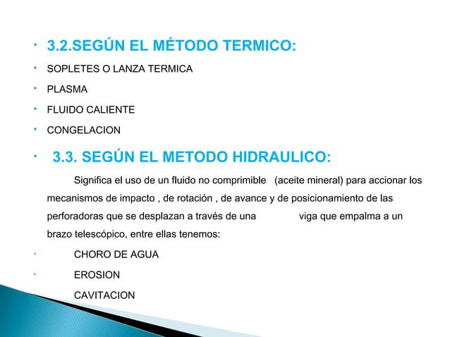 • 3.4.SEGÚN EL METODO SONICO :  Vibración de alta frecuencia  • 3.5.SEGÚN EL METODO QUIMICO :  Microvoladura  Disolución  ...