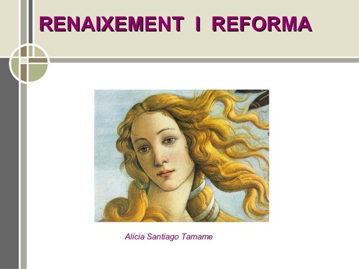 RENAIXEMENT I REFORMA      Alicia Santiago Tamame