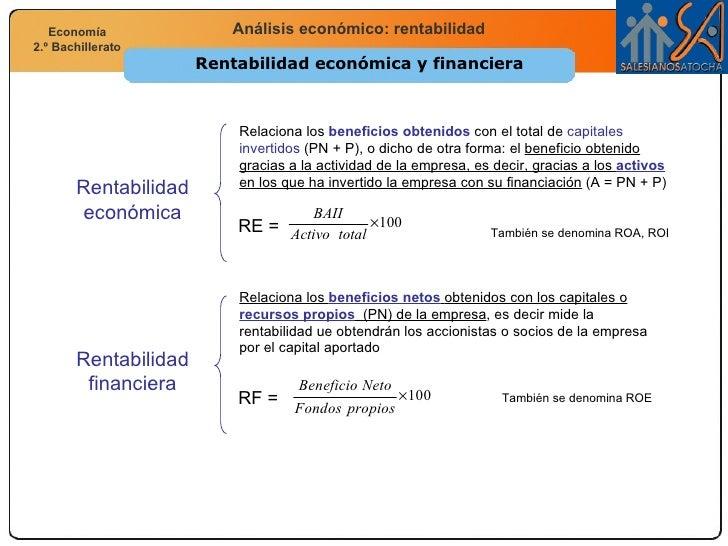 Rentabilidad económica y financiera Rentabilidad económica RE =  Relaciona los  beneficios obtenidos  con el total de  cap...