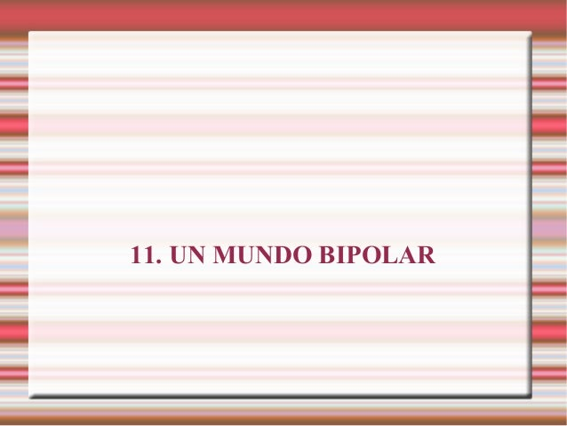 11. UN MUNDO BIPOLAR