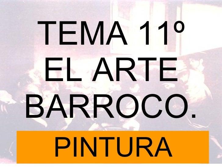 TEMA 11º EL ARTE BARROCO. PINTURA