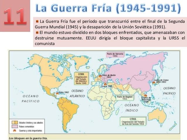 La Guerra Fría fue el período que transcurrió entre el final de la SegundaGuerra Mundial (1945) y la desaparición de la Un...