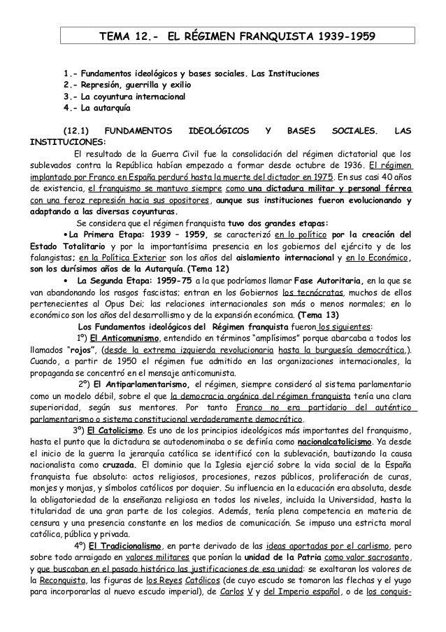 TEMA 12.- EL RÉGIMEN FRANQUISTA 1939-1959 1.- Fundamentos ideológicos y bases sociales. Las Instituciones 2.- Represión, g...