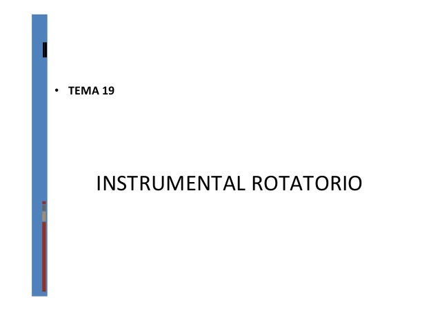 INSTRUMENTAL	   ROTATORIO	    •  TEMA	   19