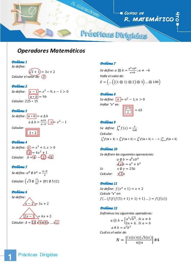 Prácticas Dirigidas 1  1  1  Operadores Matemáticos  Problema 1  Se define:  √푥+1 =3푥+2  Calcular el valor de: 3  Problema...