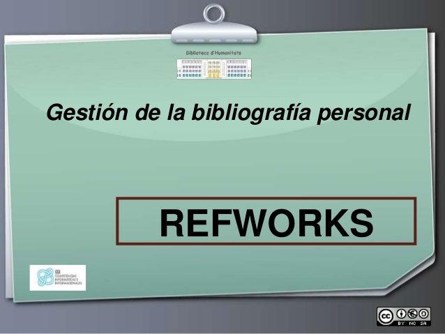 Gestión de la bibliografía personal          REFWORKS