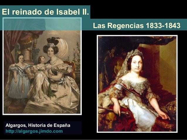 El reinado de Isabel II. Las Regencias 1833-1843 Algargos, Historia de España http://algargos.jimdo.com