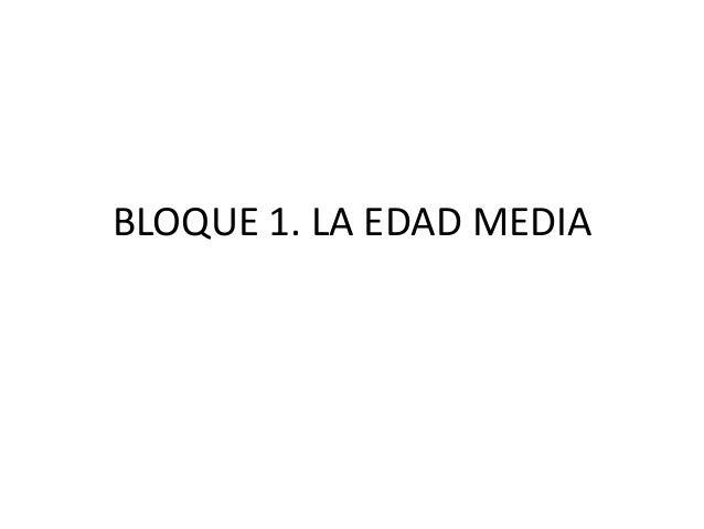 BLOQUE 1. LA EDAD MEDIA