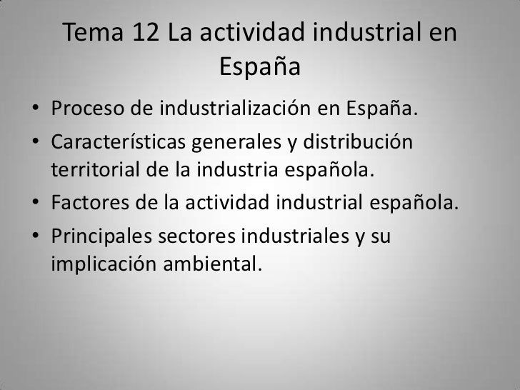 Tema 12 los espacios industriales en españa
