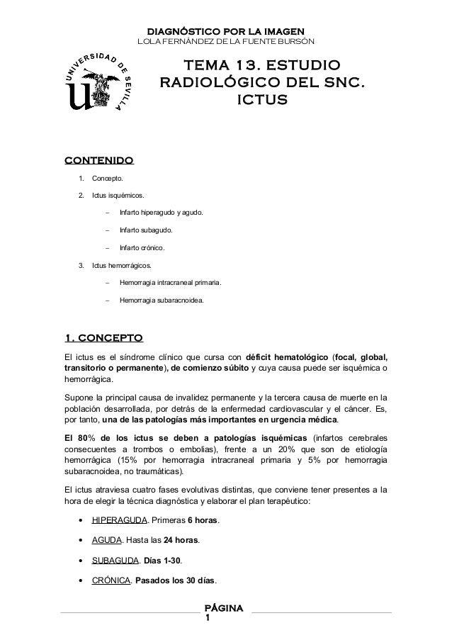 DIAGNÓSTICO POR LA IMAGEN LOLA FERNÁNDEZ DE LA FUENTE BURSÓN TEMA 13. ESTUDIO RADIOLÓGICO DEL SNC. ICTUS CONTENIDO 1. Conc...