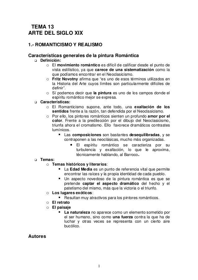 1 TEMA 13 ARTE DEL SIGLO XIX 1.- ROMANTICISMO Y REALISMO Características generales de la pintura Romántica Definición: o E...