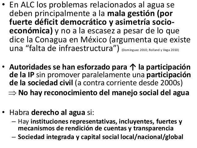 Limitantes y desafíos de la gestión del agua en México… • Percepción que el nivel Federal es el proveedor pero la gestión ...