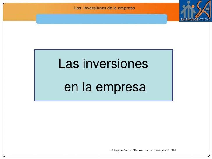 """Las inversiones<br /> en la empresa<br />Adaptación de  """"Economía de la empresa""""  SM<br />"""