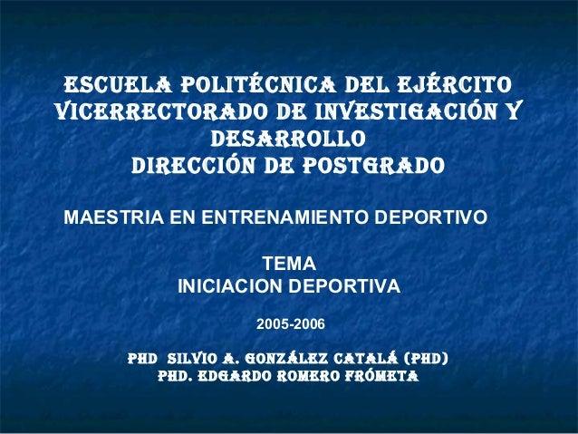 ESCUELA POLITÉCNICA DEL EJÉRCITO VICERRECTORADO DE INVESTIGACIÓN Y DESARROLLO DIRECCIÓN DE POSTGRADO MAESTRIA EN ENTRENAMI...