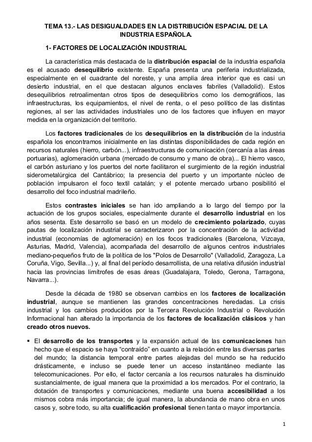 TEMA 13.- LAS DESIGUALDADES EN LA DISTRIBUCIÓN ESPACIAL DE LA INDUSTRIA ESPAÑOLA. 1- FACTORES DE LOCALIZACIÓN INDUSTRIAL L...