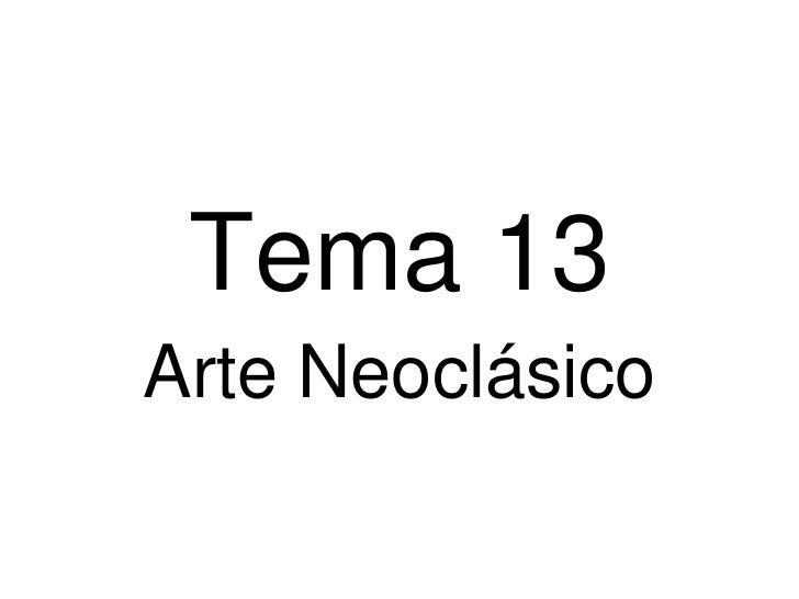 Tema 13Arte Neoclásico