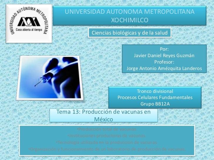 UNIVERSIDAD AUTONOMA METROPOLITANA                              XOCHIMILCO                             Ciencias biológicas...