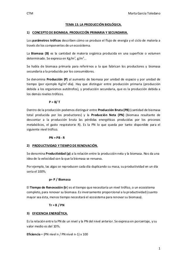 CTM  Marta García Toledano TEMA 13. LA PRODUCCIÓN BIOLÓGICA.  1) CONCEPTO DE BIOMASA. PRODUCCIÓN PRIMARIA Y SECUNDARIA. Lo...
