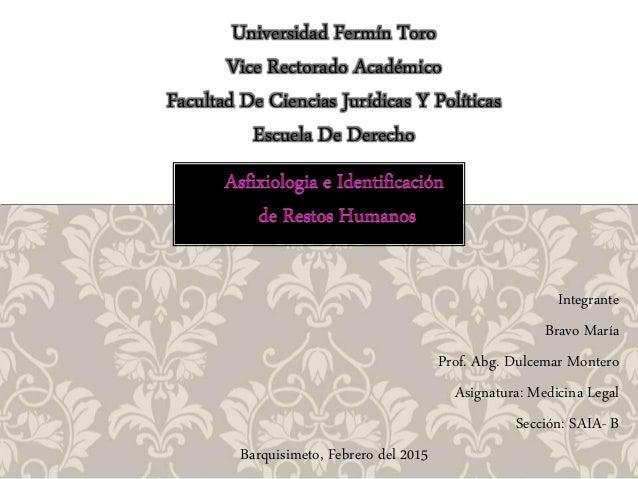 Integrante Bravo María Prof. Abg. Dulcemar Montero Asignatura: Medicina Legal Sección: SAIA- B Barquisimeto, Febrero del 2...