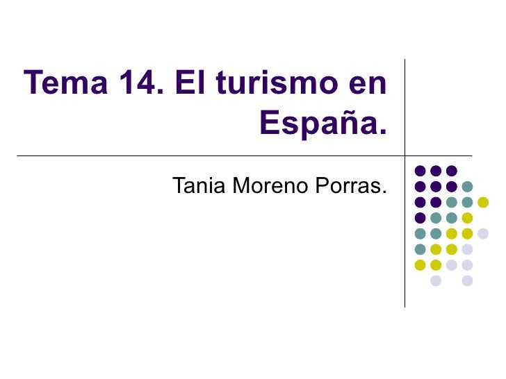Tema 14. El turismo en               España.        Tania Moreno Porras.