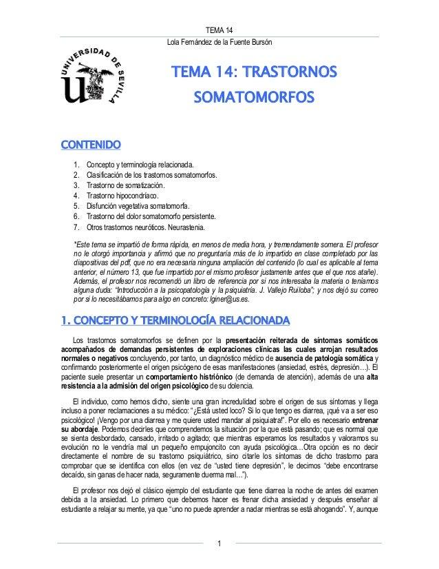 TEMA 14 Lola Fernández de la Fuente Bursón 1 TEMA 14: TRASTORNOS SOMATOMORFOS CONTENIDO 1. Concepto y terminología relacio...