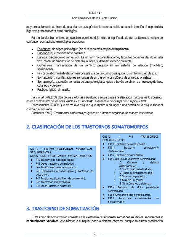 TEMA 14 Lola Fernández de la Fuente Bursón 2 muy probablemente se trate de una diarrea psicogénica, lo recomendable es acu...