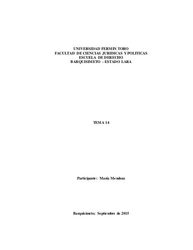 UNIVERSIDAD FERMIN TORO FACULTAD DE CIENCIAS JURIDICAS Y POLITICAS ESCUELA DE DERECHO BARQUISIMETO – ESTADO LARA TEMA 14 P...