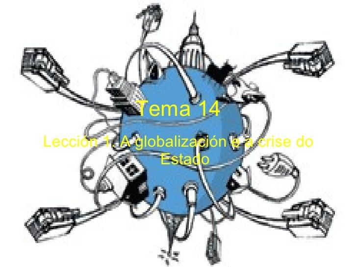 Tema 14 Lección 1. A globalización e a crise do Estado