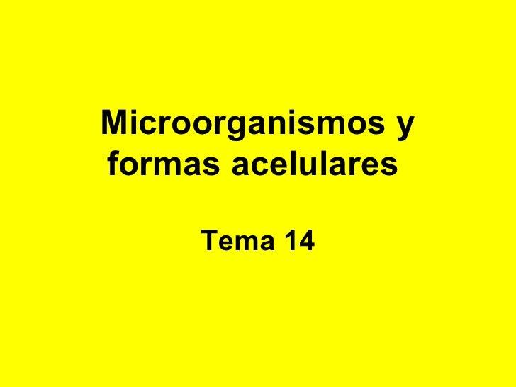 Microorganismos yformas acelulares     Tema 14