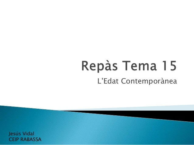 L'Edat Contemporànea  Jesús Vidal CEIP RABASSA