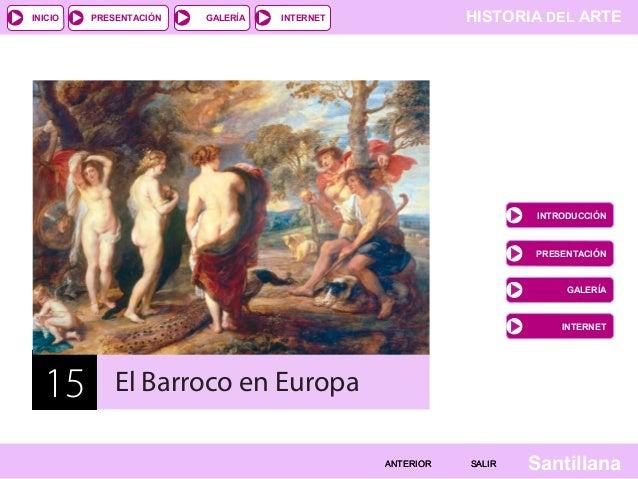 INICIO  PRESENTACIÓN  GALERÍA  HISTORIA DEL ARTE  INTERNET  INTRODUCCIÓN  PRESENTACIÓN  GALERÍA  INTERNET  15  El Barroco ...