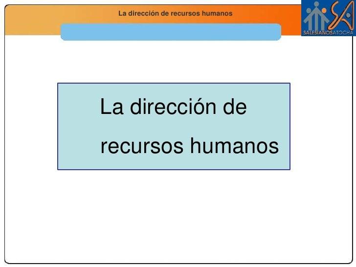 La dirección de recursos humanos<br />