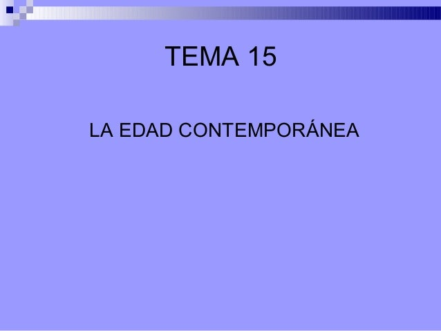 TEMA 15LA EDAD CONTEMPORÁNEA