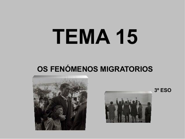 TEMA 15 OS FENÓMENOS MIGRATORIOS 3º ESO