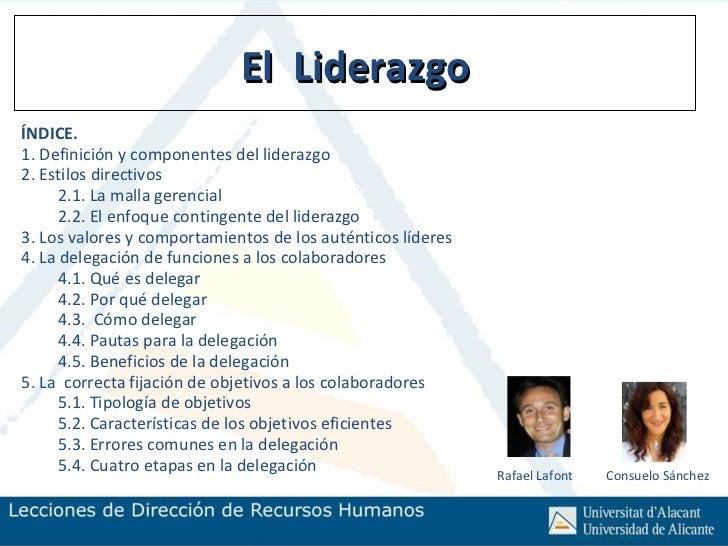 El LiderazgoÍNDICE.1. Definición y componentes del liderazgo2. Estilos directivos      2.1. La malla gerencial      2.2. E...