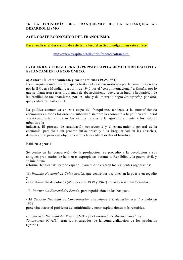16. LA ECONOMÍA DEL FRANQUISMO: DE LA AUTARQUÍA AL DESARROLLISMO  A) EL COSTE ECONÓMICO DEL FRANQUISMO.  Para realizar el ...