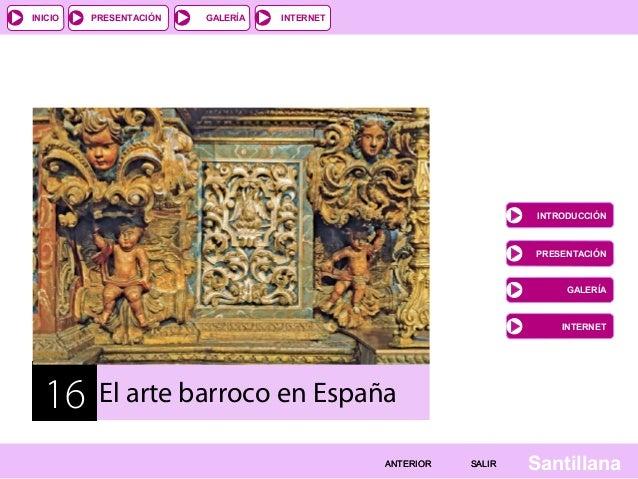 INICIO  PRESENTACIÓN  GALERÍA  INTERNET  INTRODUCCIÓN  PRESENTACIÓN  GALERÍA  INTERNET  16  El arte barroco en España ANTE...
