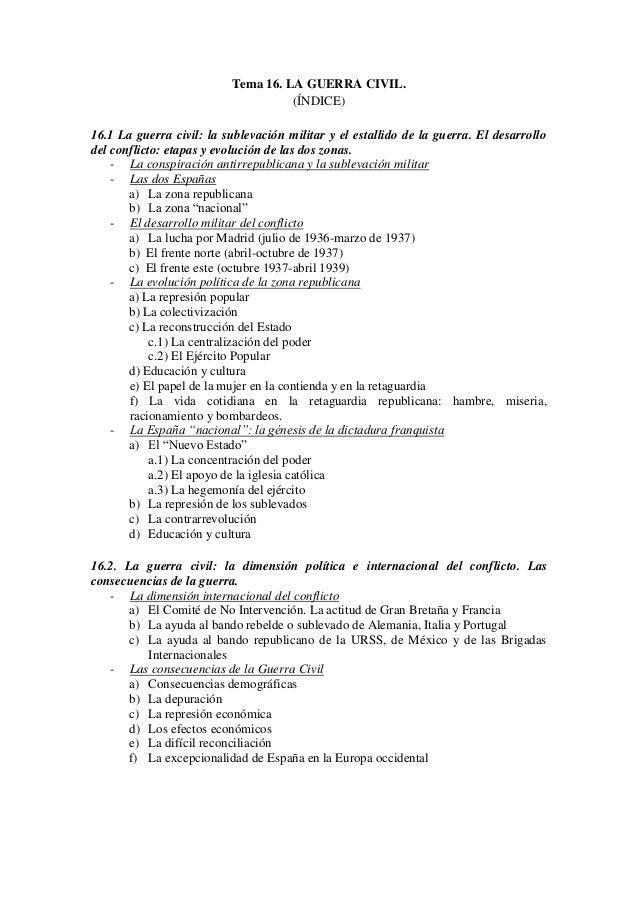 Tema 16. LA GUERRA CIVIL. (ÍNDICE) 16.1 La guerra civil: la sublevación militar y el estallido de la guerra. El desarrollo...