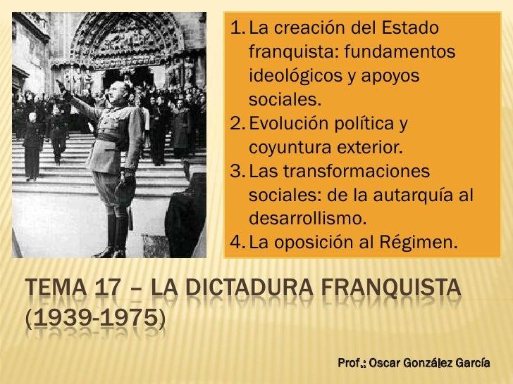 1. La creación del Estado                   franquista: fundamentos                   ideológicos y apoyos                ...