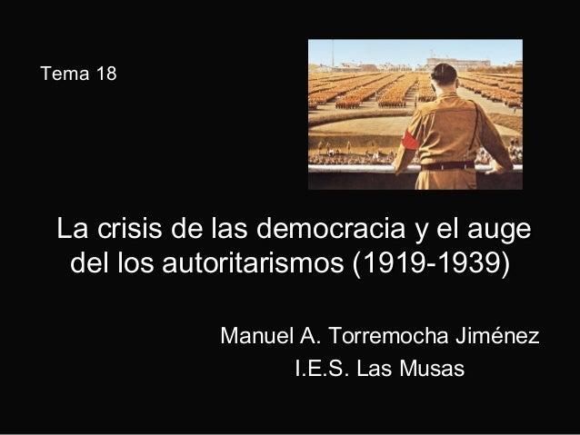 La crisis de las democracia y el augeLa crisis de las democracia y el auge del los autoritarismos (1919-1939)del los autor...