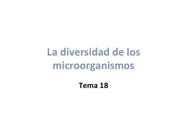 La diversidad de los microorganismos Tema 18