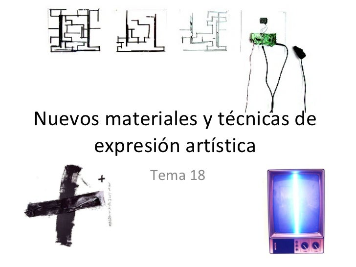 Nuevos materiales y técnicas de expresión artística Tema 18