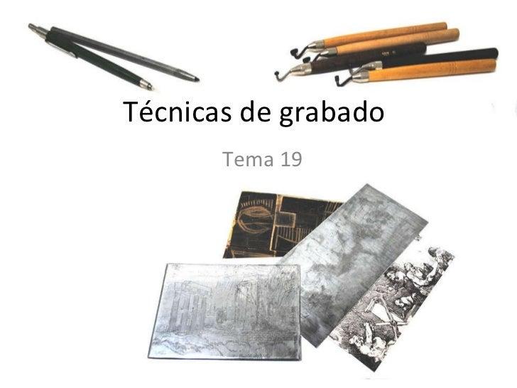 Técnicas de grabado Tema 19