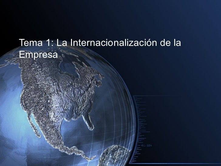 Tema 1: La Internacionalización de laEmpresa