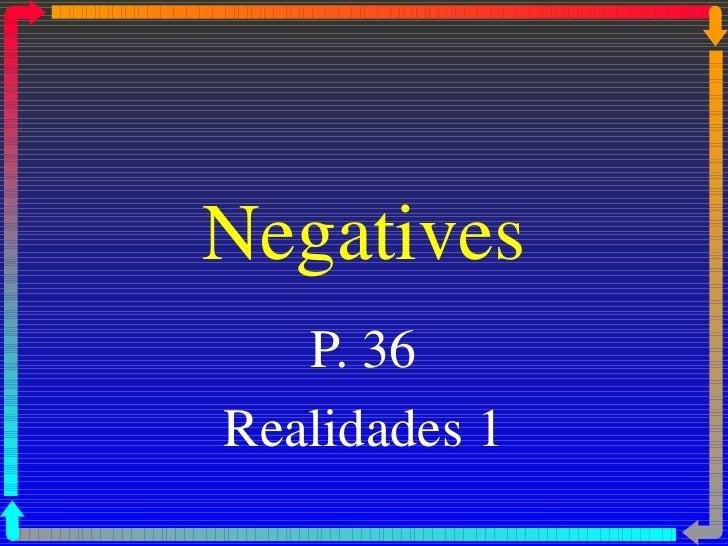 Negatives   P. 36Realidades 1