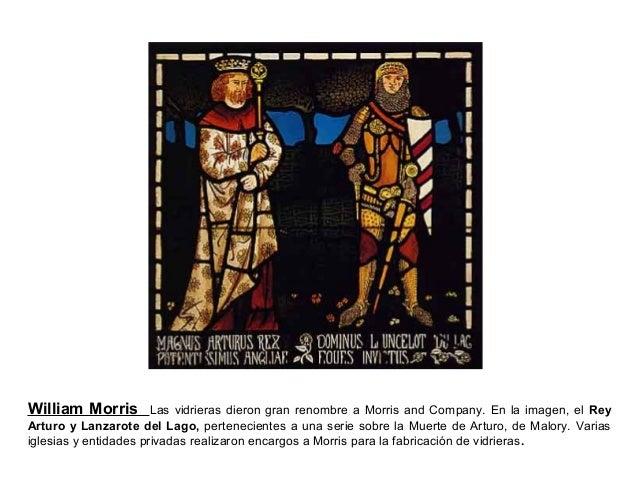 William Morris Las vidrieras dieron gran renombre a Morris and Company. En la imagen, el Rey Arturo y Lanzarote del Lago, ...