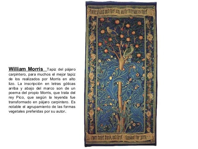 William Morris Tapiz del pájaro carpintero, para muchos el mejor tapiz de los realizados por Morris en alto lizo. La inscr...