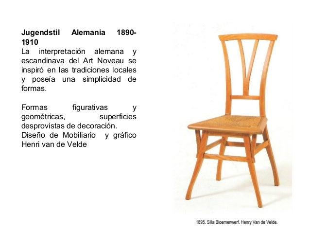 Jugendstil Alemania 1890- 1910 La interpretación alemana y escandinava del Art Noveau se inspiró en las tradiciones locale...